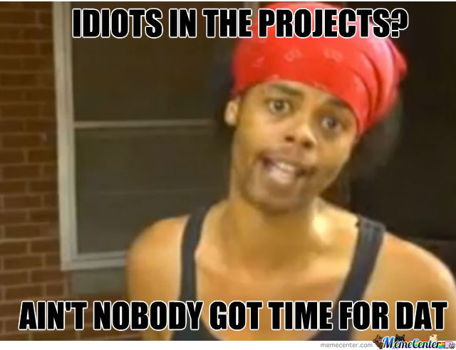 Idiots In Projects ..