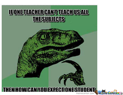 If A Teacher Can't Teach Us All The Subjects...