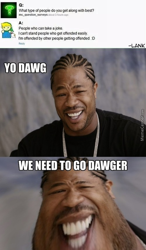 If I Put A Dawg On A Dawg, Will It Be Dawger?