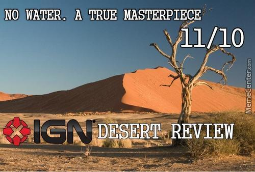 If Ign Made A Review About The Desert