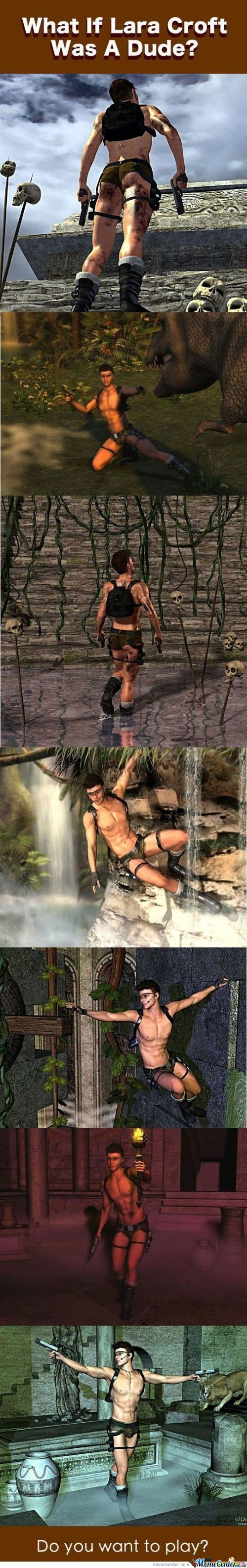 If Lara Croft Was A Guy