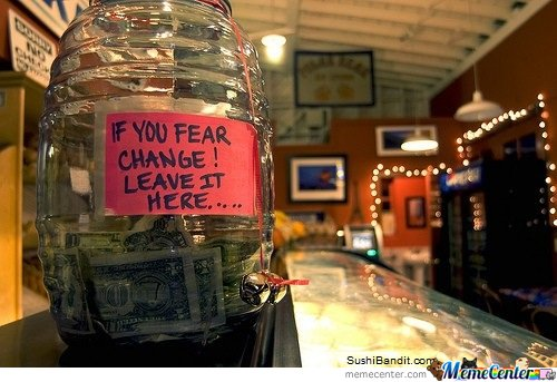 if you fear change