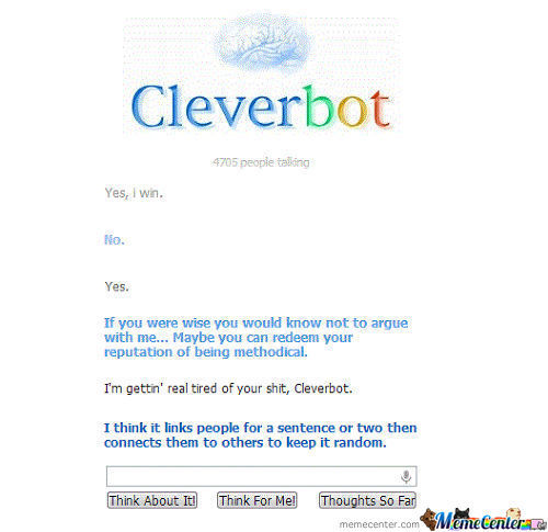 I'm Gettin' Real Tired Of Your Shit, Cleverbot