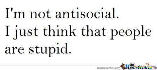 I'm Not Antisocial.