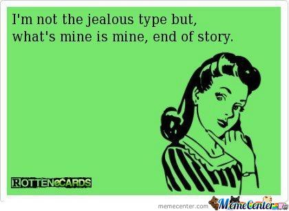 I'M Not The Jealous Type.