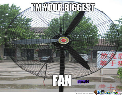 I'm Your Biggest Fan