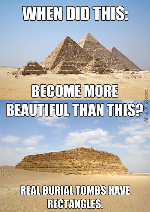 Imhotep Made All Mastabas And Pyramids Equal, Stop Tomb Discrimination.