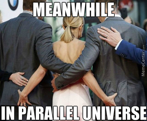 In Parallel Universe, Women Grabs Your Ass