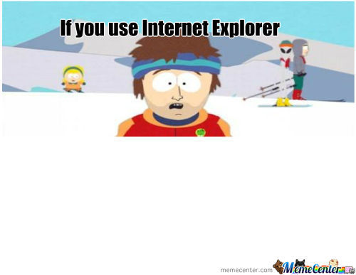 Internet Explorer Bad Time