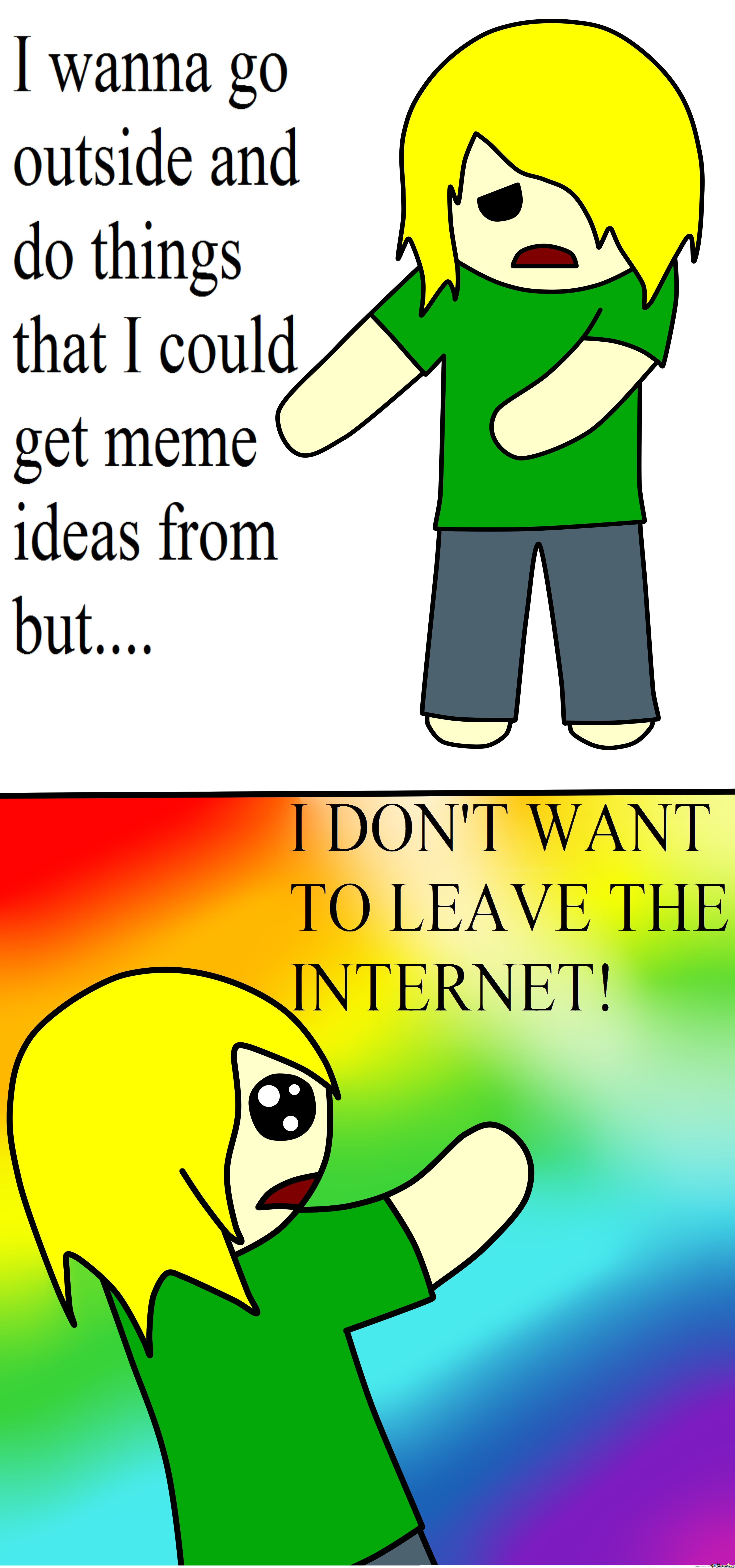 Internet Or Ideas? D: