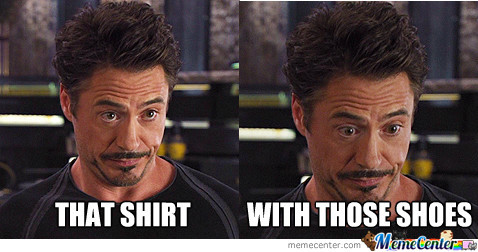 Iron Man Is Criticizing Your Clothing Choices