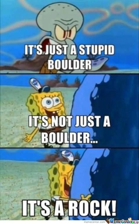 It's Not Just A Boulder...