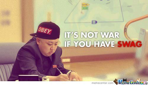 It's Not War If You Have Swag