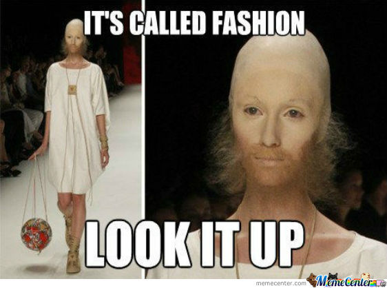 Its Fashion Of Course !