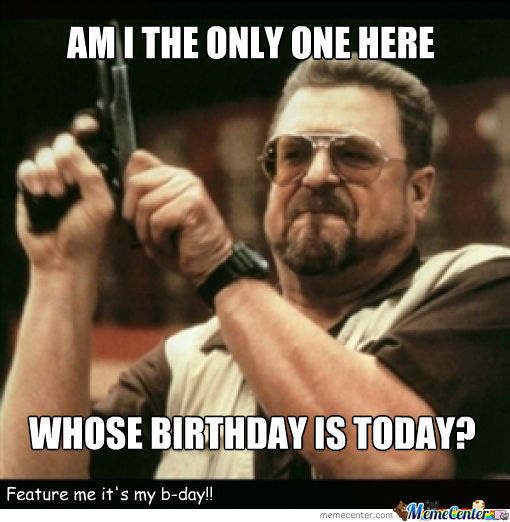 It's My Birthday!!!!!!!!!!!!!