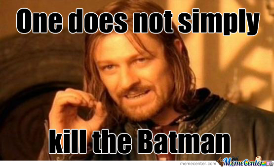 It's Simple We Kill The Batman