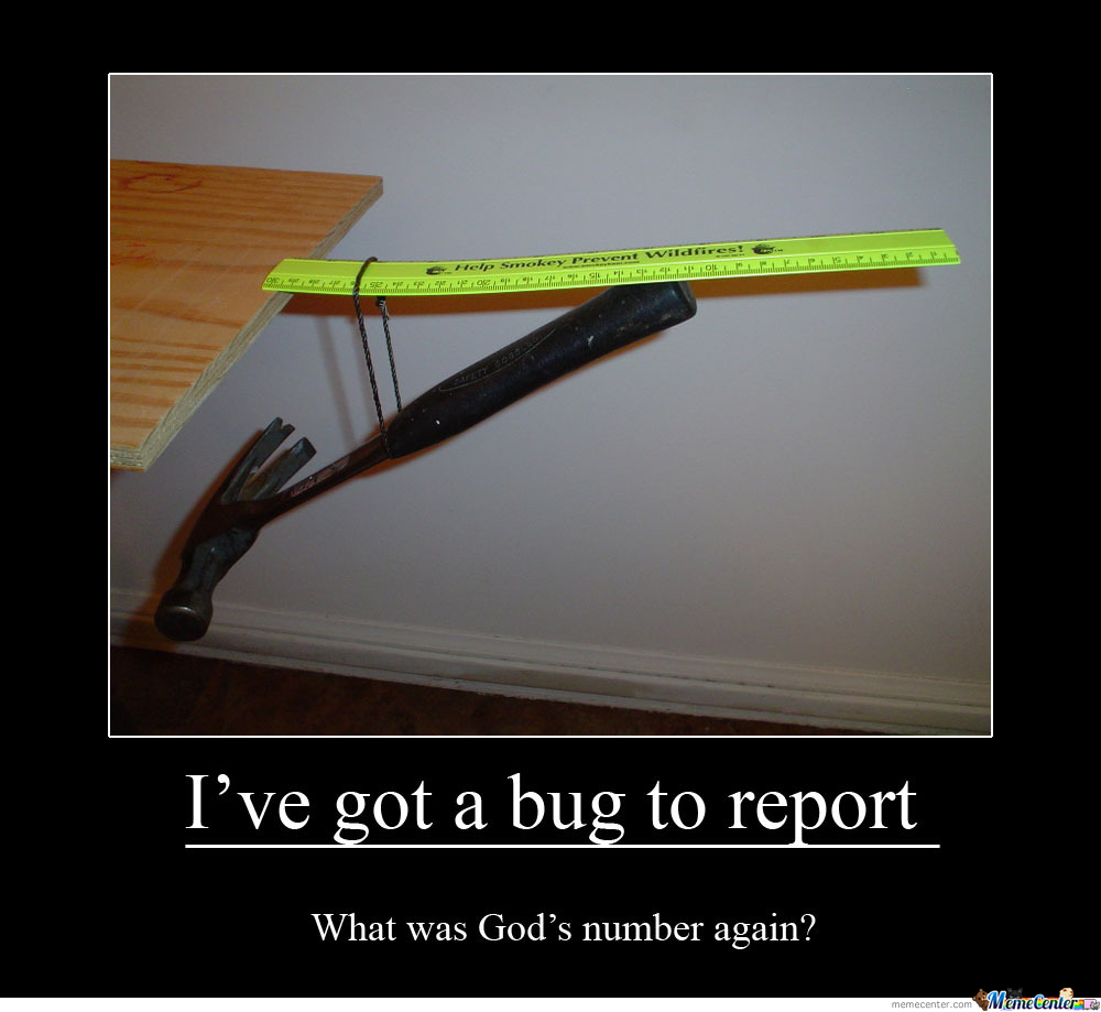 I've Got A Bug To Report