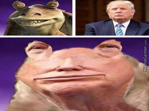 Jar Jar Trump. At Least He's Better Than Jar Jar Clinton.