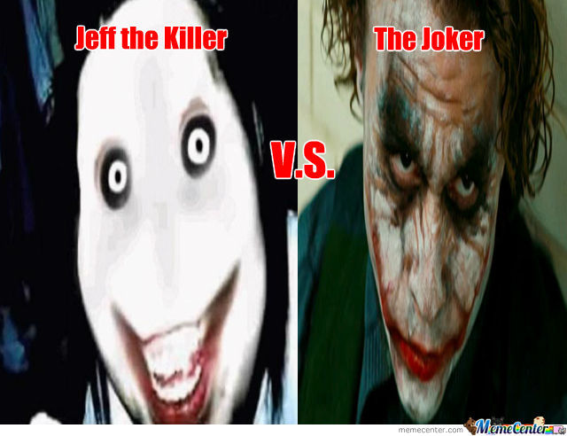 jeff the killer vs the joker by marilynsixx meme center