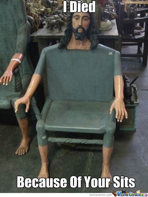 Jesus Died Because Of Your Sits
