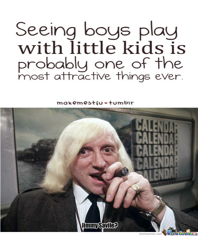 Jimmy Savile's Excuse For Being A Pedo?