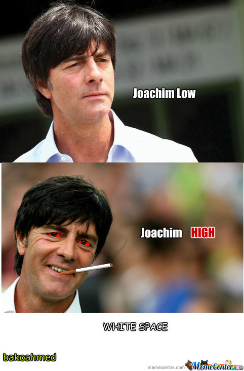 Joachim Low/high!