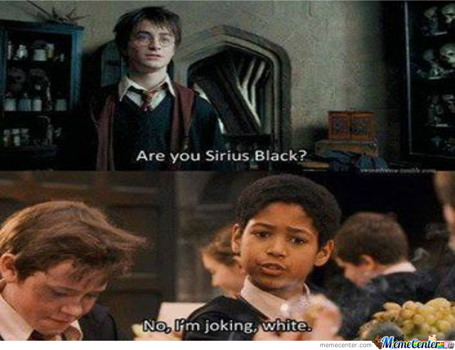 Joking White Aka Sirius Black