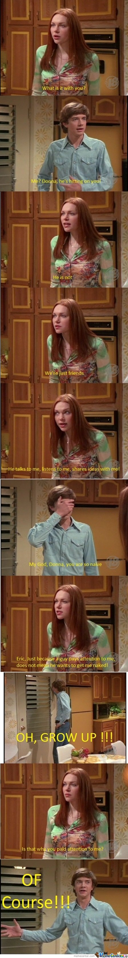 Just Eric Forman ...