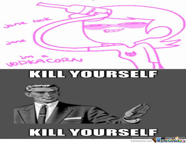 Just Kill Yourself By Seaforth Meme Center