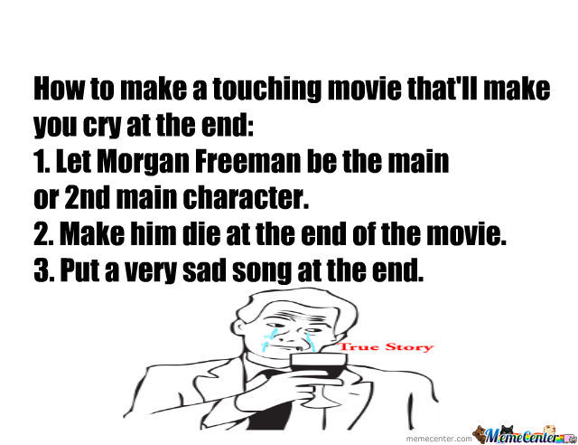 Just Morgan Freeman