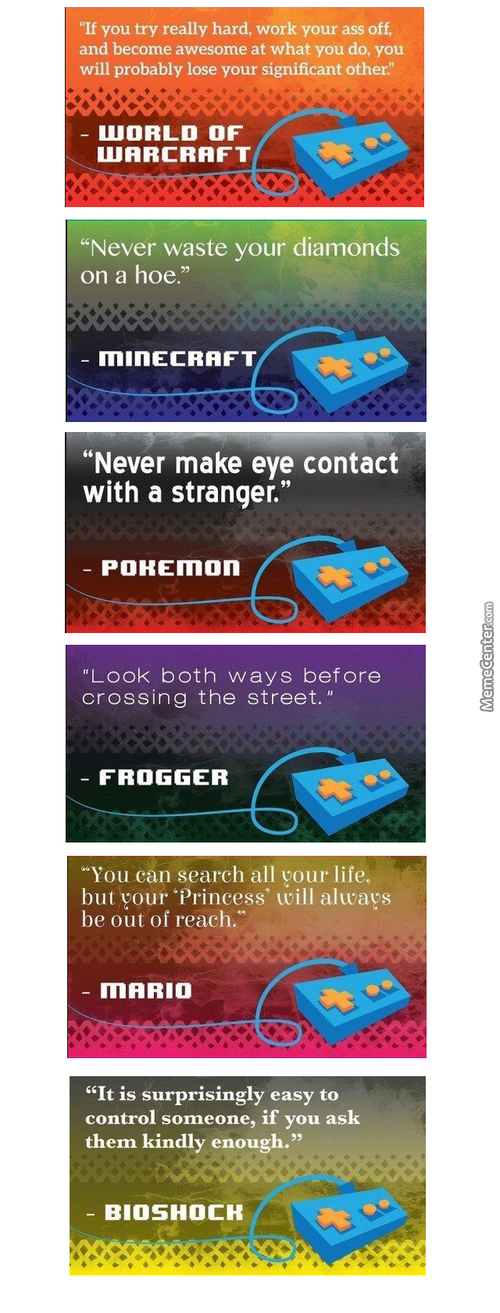 Just Video Games Trying To Teach Us Life Lessons...