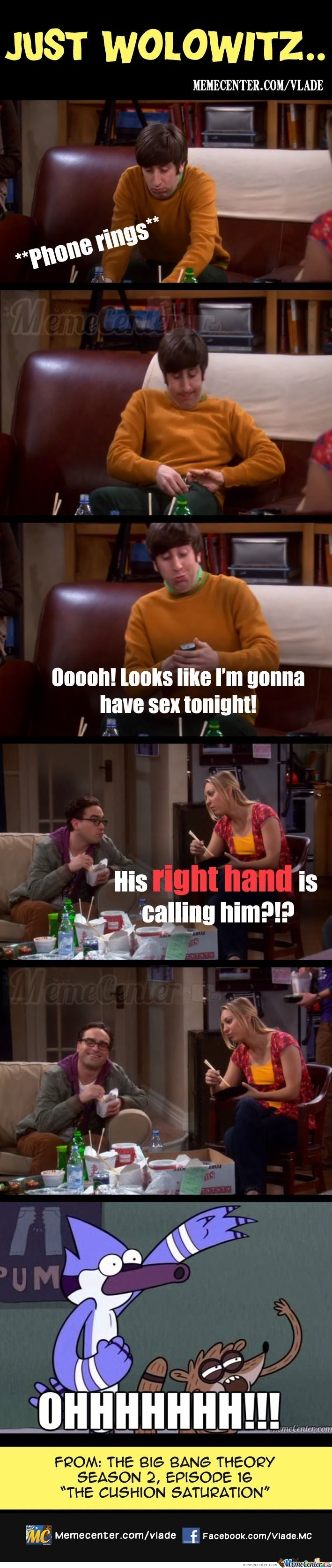 Just Wolowitz...
