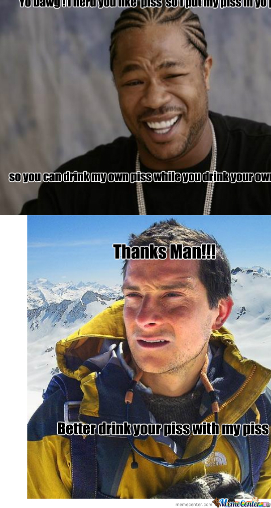 Just Xzibit Helping Bear Grylls