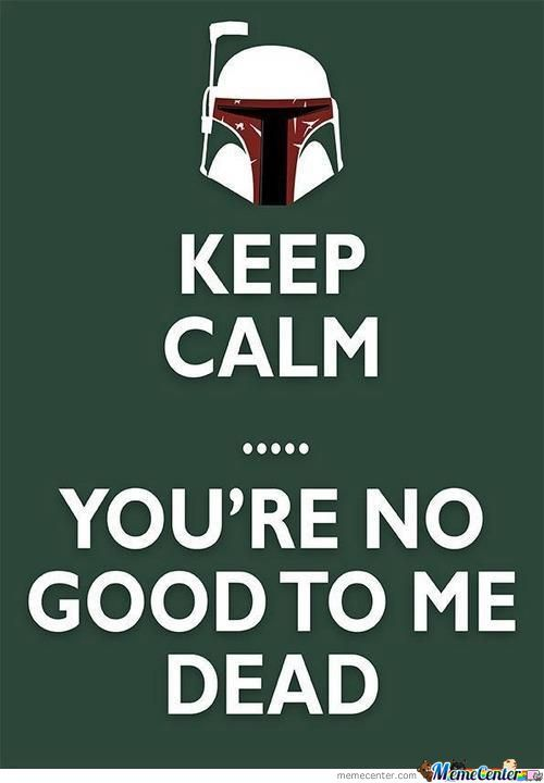 Keep Calm Boba Fett Version
