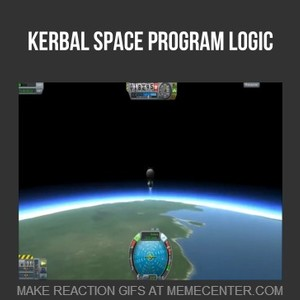 Kerbal Space Program At Its Finest By Thecoolman Meme Center