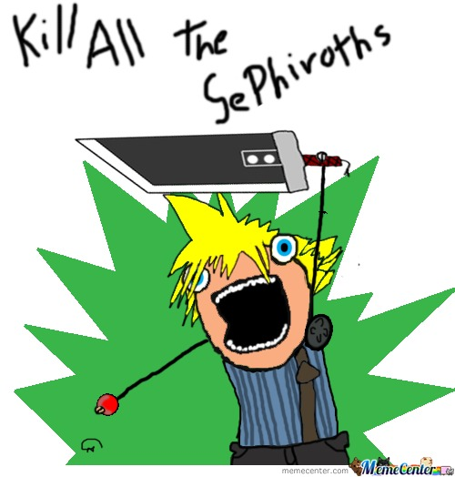 Kill All The Sephiroths