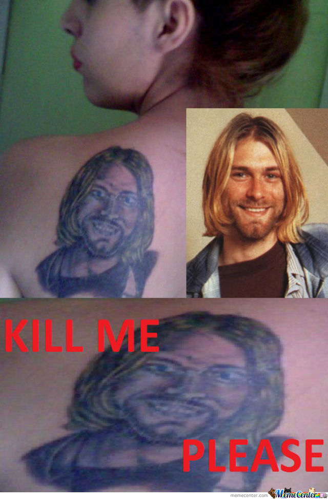 Kill Me !  Tattoo Fail !