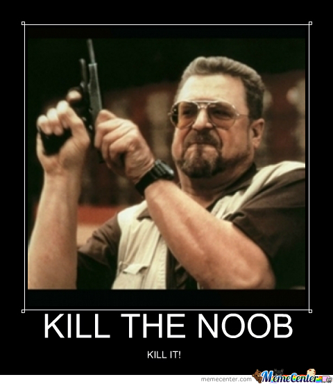 Image result for kill the noob