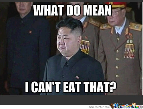 Kim Jong Un Can't Eat That?
