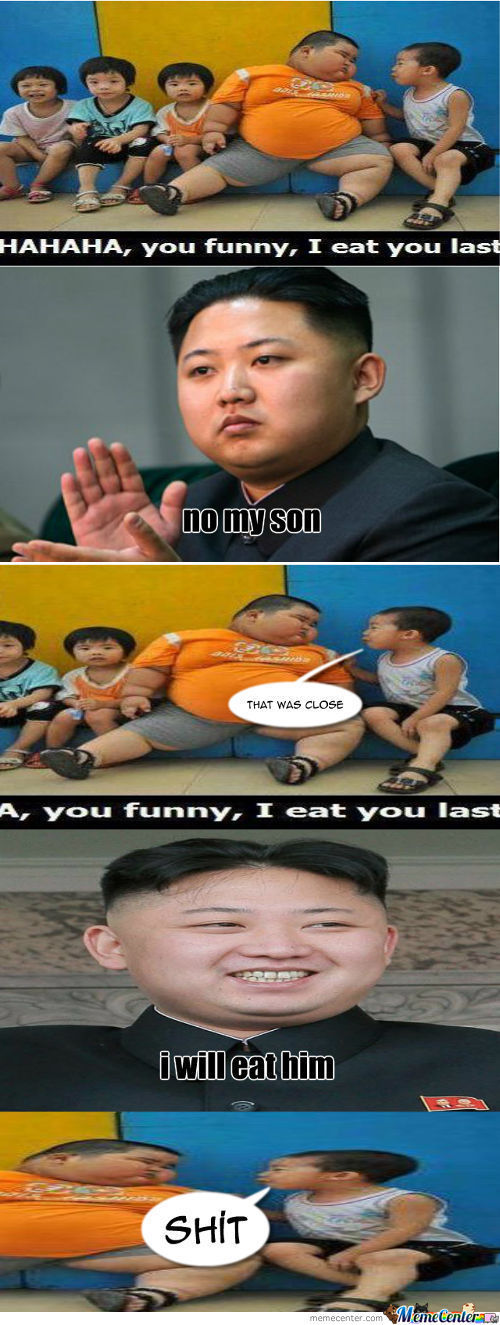 Kim Jong Un He Will Eat You