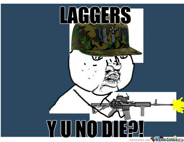 Laggers, Laggers Everywhere