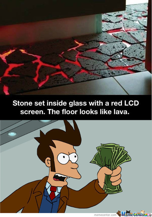 Lava Floor.just Take My Money Please.