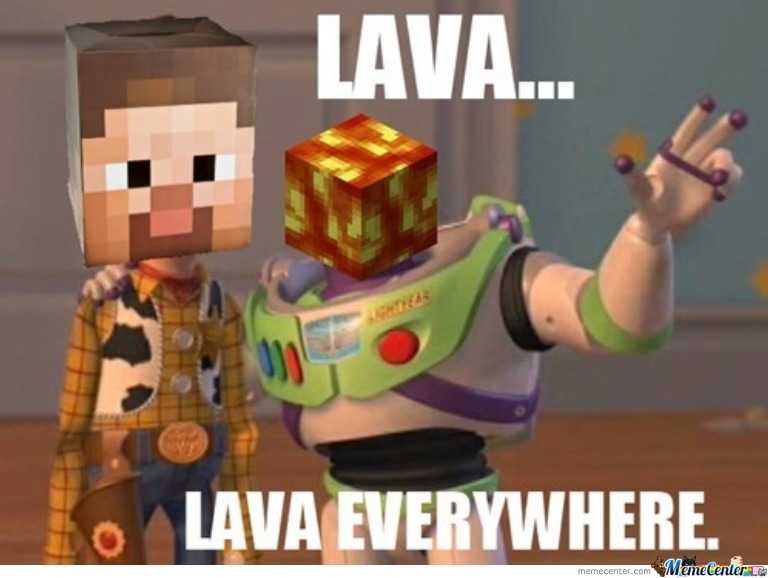 Lava ... Lava Everywhere