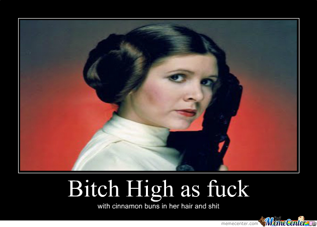 Leia's High As Fuck