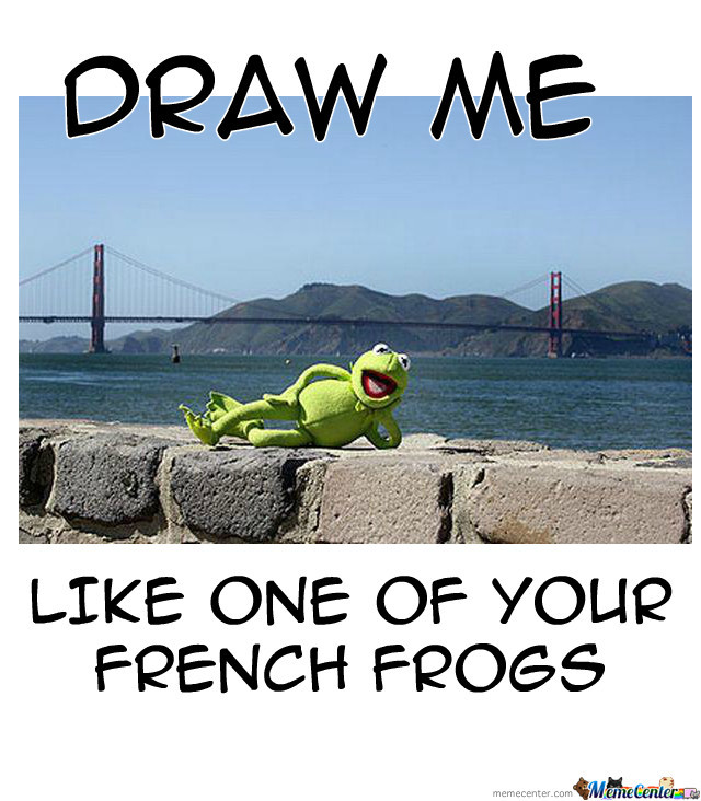 Like One Of Your French Frogs...