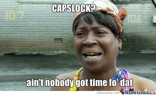 Like This? Ain't Nobody Got Time Fo' Dat