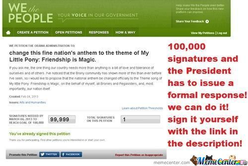 Link > Https://petitions.whitehouse.gov/petition/change-Fine-Nations-Anthem-Theme-My-Little-Pony-Friendship-Magic/dd95Cqvl