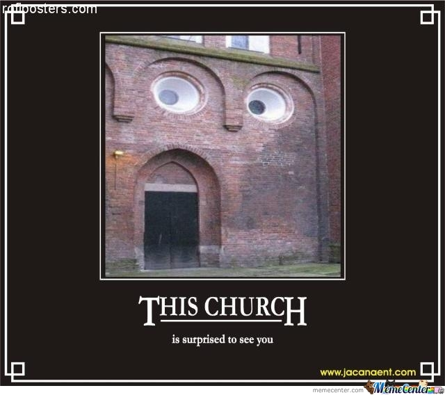 Lol,that's A Weird Church.