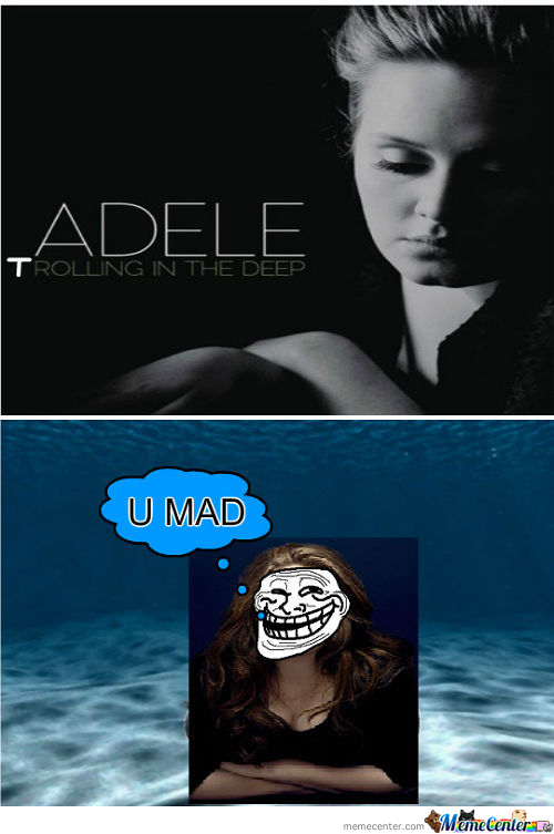 Adele Trolling in the Deep