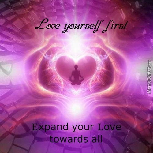 Love Yourself First, And Then Expand Your Love Towards All